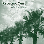 Relaxing Chill Out Vibes – Chill Out Music, Relaxing Sounds, Best Journey Music von Chill Out