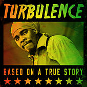 Turbulence - Based On A True Story by Turbulence