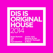 Dis Is Original House 2014 by Various Artists