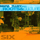 Mafia & Fluxy Presents Roots and Culture, Vol.6 de Various Artists