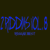 2 Riddims, Vol.8 by Various Artists