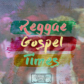 Reggae Gospel Times by Various Artists