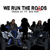 We Run the Roads by Craze 24