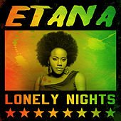 Etana - Lonely Nights by Etana