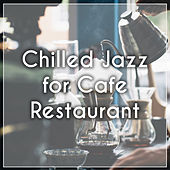 Chilled Jazz for Cafe Restaurant – Beautiful Moments, Best Background Jazz, Sounds to Relax, Mellow Music by Piano Jazz Background Music Masters