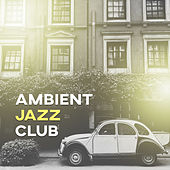 Ambient Jazz Club – Smooth Instrumental Jazz, Solo Piano, Jazz Down Tempo, Jazz Club & Restaurant, Relaxing Jazz von Peaceful Piano