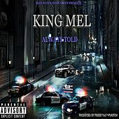 Always Told by King Mel
