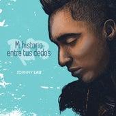 Mi Historia Entre Tus Dedos de Johnny Lau