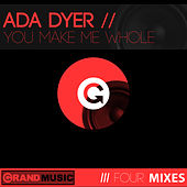 You Make Me Whole de Ada Dyer