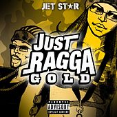 Just Ragga Gold by Various Artists