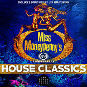 Miss Moneypenny's 25th Anniversary - House Classics by Various Artists