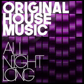 Original House Music - All Night Long by Various Artists
