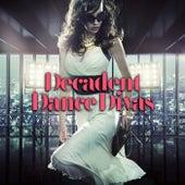 Decadent Dance Divas by Various Artists