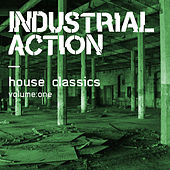 Industrial Action - House Classics, Vol. 1 di Various Artists