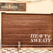 Heavy & Sweaty by Notel Motel