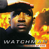 Tongues of Fire by Watchman