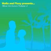 Mafia & Fluxy Presents Music For Lovers, Vol.4 de Various Artists