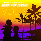 Mafia & Fluxy Presents Music For Lovers, Vol. 3 von Various Artists