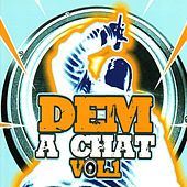 Dem A Chat, Vol. 1 by Various Artists