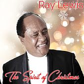 The Spirit of Christmas by Ray Lewis