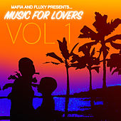 Mafia & Fluxy Presents Music For Lovers, Vol. 1 von Various Artists