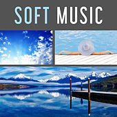 Soft Music – Relax Time Instrumental Sounds, Body and Soul, Harmony of Senses by Relaxing Piano Music