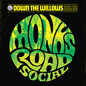 Down The Willows by Monks Road Social