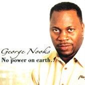 No Power On Earth de George Nooks