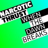 When The Dawn Breaks de Narcotic Thrust
