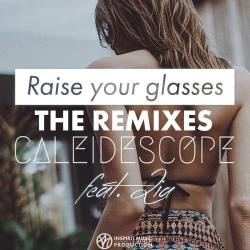 Raise Your Glasses (The Remixes) von Caleidescope