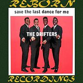 Save the Last Dance for Me (HD Remastered) de The Drifters