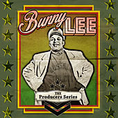 The Producer Series - Bunny Lee by Various Artists