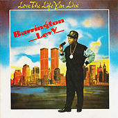 Love the Life You Live by Barrington Levy