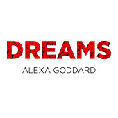 Dreams by Alexa Goddard
