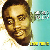 Love Thing by Singing Melody