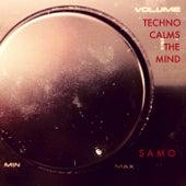 Techno Calms The Mind de Samo