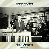 Suite Sixteen (Remastered 2019) by Victor Feldman