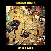 I'm in a Band von Danko Jones
