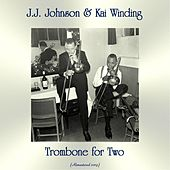 Trombone for Two (Remastered 2019) by J.J. Johnson