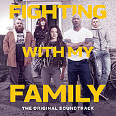 Fighting With My Family (The Original Soundtrack) by Various Artists