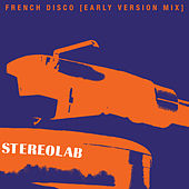 French Disco [Early Version Mix] von Stereolab