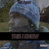 This I Know von Ant Agurz