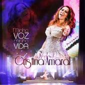 Minha Voz Minha Vida (Ao Vivo) by Cristina Amaral