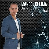 Manoel Di Lima: Um Novo Homem, Vol. 01 by Manoel Di Lima