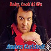 Baby, Look at Me by Anders Karlstedt