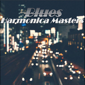 Blues Harmonica Masters by Various Artists