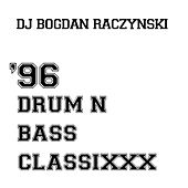 96 Drum n Bass Classixxx von Various Artists