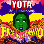 Fire in My Mind de YOTA : Youth of the Apocalypse