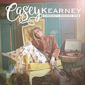 Somebody's Favorite Song by Casey Kearney