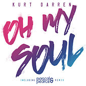 Oh My Soul (Pascal & Pearce Remix) by Kurt Darren